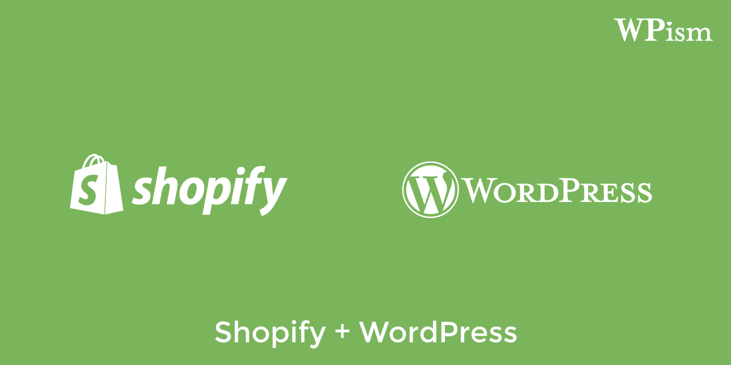 How To Build E Commerce Store With Shopify And Wordpress Wpism