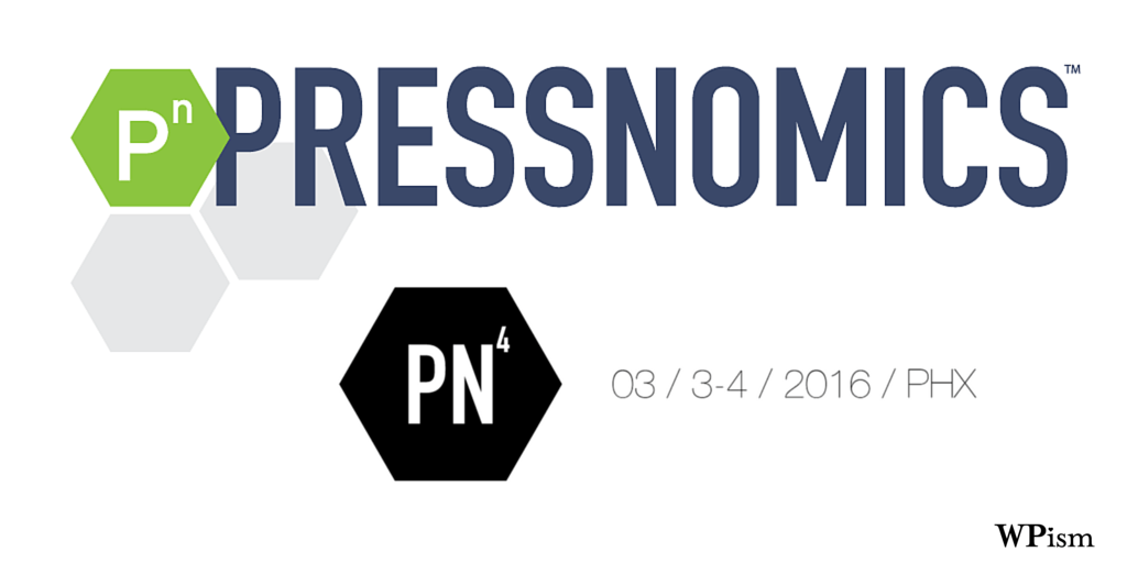 Pressnomics 4 Scheduled for March 2016 in Phoenix, AZ