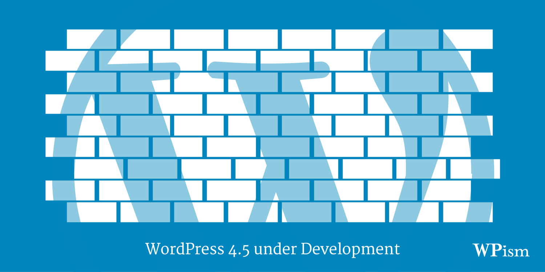 WordPress 4.5 Development Features