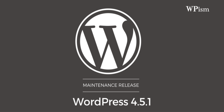 WordPress Version 4.5.1 released to fix 12 bugs