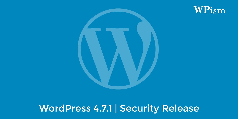 WordPress 4.7.1 Security Release Version
