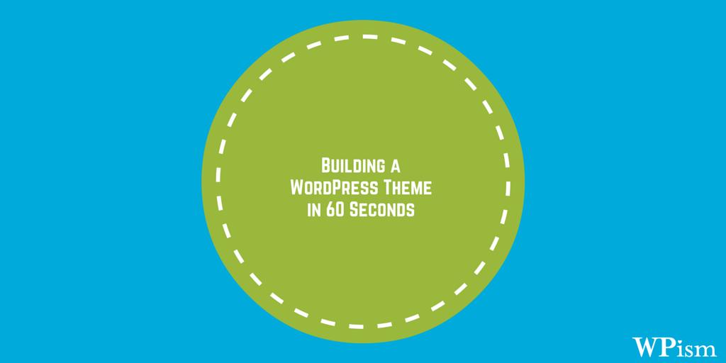WordPress Theme in 60 Seconds